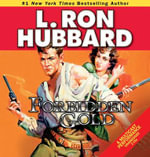 Forbidden Gold : An Adventure in Love and Money and the Desire for More - L Ron Hubbard