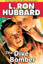 The Dive Bomber : Volume Two - L Ron Hubbard