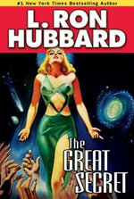 The Great Secret : Stories From the Golden Age Collection - L. Ron Hubbard