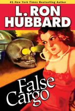 False Cargo - L. Ron Ron Hubbard