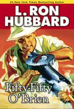 Fifty-Fifty O'Brien - L. Ron Hubbard