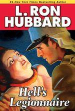Hell's Legionnaire - L. Ron Hubbard