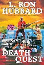 Death Quest : Mission Earth Volume 6 - L. Ron Hubbard
