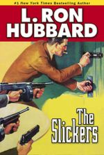 Slickers, The - L. Ron Hubbard
