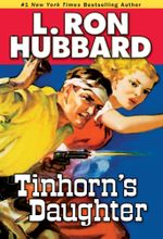 Tinhorn's Daughter - L. Ron Hubbard