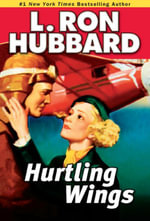 Hurtling Wings : Hurtling Wings - L. Ron Hubbard