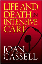 Life and Death in Intensive Care - Joan Cassell