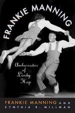 Frankie Manning : Ambassador of Lindy Hop - Frankie Manning