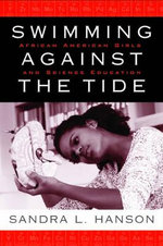 Swimming Against the Tide : African American Girls and Science Education - Sandra L. Hanson