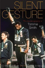 Silent Gesture : The Autobiography of Tommie Smith - Tommie Smith