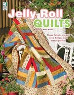 Jelly Roll Quilts - Kathy Brown