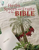 Herbs, Spices and Fruits of the Bible - Helga Curtis
