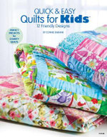 Quick & Easy Quilts for Kids : 12 Kid Friendly Patterns - Connie Ewbank