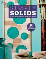 Simply Solids : A Twist on the Traditional Use of Solid Fabrics