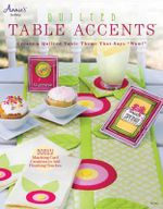 Quilted Table Accents - Annie's
