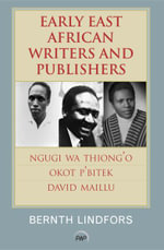 Early East African Writers and Publishers - Bernth Lindfors