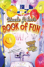 Uncle John's Book of Fun : Bathroom Reader for Kids Only - Bathroom Reader's Hysterical Society