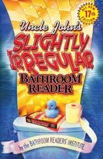 Uncle John's Slightly Irregular Bathroom Reader - Bathroom Reader's Hysterical Society