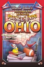 Uncle John's Bathroom Reader Plunges Into Ohio : Uncle John's Bathroom Reader Ser. - Bathroom Reader's Hysterical Society