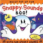Snappy Sounds Boo! : Noisy Pop-Up Fun, with Fun Spooky Sounds - Derek Matthews