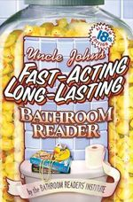 Uncle John's Fast-Acting Long-Lasting Bathroom Reader - Bathroom Readers Institute