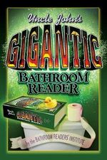Uncle John's Gigantic Bathroom Reader - Bathroom Readers Institute