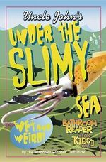 Uncle John's Under the Slimy Sea Bathroom Reader for Kids Only : (The Audio) - Bathroom Reader's Hysterical Society