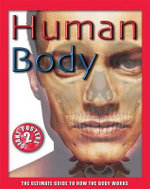 Human Body : The Ultimate Guide to How the Body Works [With 2 Giant Posters] - John Farndon