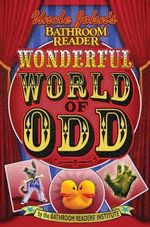 Uncle John's Bathroom Reader the Wonderful World Odd - Bathroom Reader's Hysterical Society