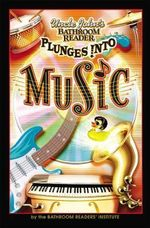 Uncle John's Bathroom Reader Plunges into Music - Bathroom Readers Institute