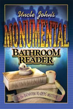 Uncle John's Monumental Bathroom Reader : Uncle John's Bathroom Reader Ser. - Bathroom Reader's Hysterical Society