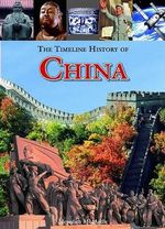 The Timeline History of China - Meredith MacArdle