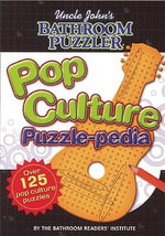 Uncle John's Bathroom Puzzler : Pop Culture Puzzle-Pedia - Bathroom Readers' Institute