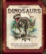 The Field Guide to Dinosaurs - Nancy Honovich