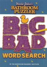 Uncle John's Bathroom Puzzler : Big Bad Word Search - Bathroom Reader's Hysterical Society