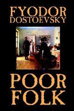 Poor Folk - Fyodor Mikhailovich Dostoevsky