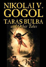 Taras Bulba and Other Tales - Nikolai Vasil'evich Gogol