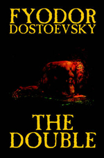 The Double - Fyodor Mikhailovich Dostoevsky