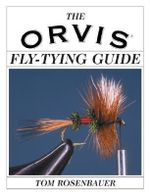 The Orvis Fly-tying Guide : Orvis Guides - Tom Rosenbauer