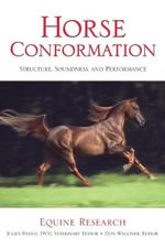 Horse Conformation : Structure, Soundness and Performance - Juliet DVM Hedge