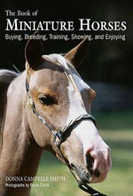 Book of Miniature Horses : Buying, Breeding, Training, Showing, and Enjoying - Donna Campbell Smith