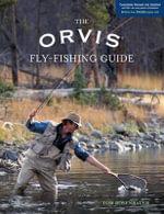 Orvis Fly-Fishing Guide : Orvis - Tom Rosenbauer