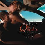 The Art of the Quickie : Fast Sex. Fast Orgasm. Anytime, Anywhere - Joel D. Block