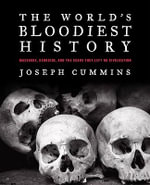 The World's Bloodiest History : Massacre, Genocide, and the Scars They Left on Civilisation - Joseph Cummins
