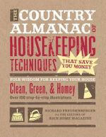 The Country Almanac of Housekeeping Techniques That Save You Money : Folk Wisdom for Keeping Your House Clean, Green, and Homey - Richard Freudenberger