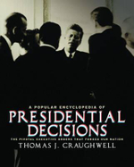 The Buck Stops Here : The 28 Toughest Presidential Decisions and How They Changed History - Thomas J Craughwell