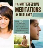 Best Meditations on the Planet : 120 Techniques to Beat Stress, Improve Health, and Create Happiness-in Just Minutes Per Day - Martin Hart