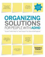 Organizing Solutions for People with ADHD - Susan C. Pinsky