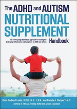 The ADHD and Autism Nutritional Supplement Handbook : The Cutting-edge Biomedical Approach to Treating the Underlying Deficiencies and Symptoms of ADHD and Autism - Pamela J. Compart
