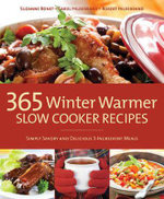 365 Winter Warmer Slow Cooker Recipes : Simply Savory and Delicious 3-ingredient Meals - Carol Hildebrand
